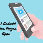 8 Best Android Video Player Apps